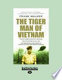Tiger Man of Vietnam