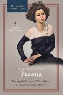 The Historian's Passing: Reading Nella Larsen's Classic Novel as Social and Cultural History Pdf/ePub eBook