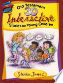 30 Old Testament Interactive Stories For Young Children