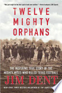 link to Twelve Mighty Orphans in the TCC library catalog