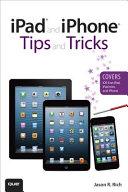Ipad And Iphone Tips And Tricks Covers Ios 6 On Ipad Ipad Mini And Iphone