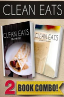 Clean Eats On-The-Go Recipes and Vitamix Recipes
