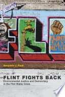 """Flint Fights Back: Environmental Justice and Democracy in the Flint Water Crisis"" by Benjamin J. Pauli"