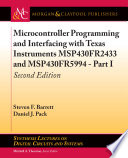 Microcontroller Programming and Interfacing with Texas Instruments MSP430FR2433 and MSP430FR5994     Part I Book