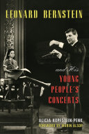 Leonard Bernstein and His Young People s Concerts