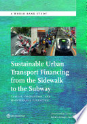 Sustainable Urban Transport Financing from the Sidewalk to the Subway
