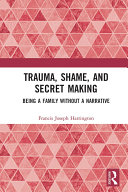 Trauma  Shame  and Secret Making