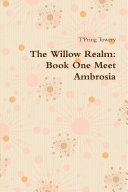 The Willow Realm: Book One Meet Ambrosia ebook