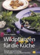 Wildpflanzen für die Küche: Botanik und Sammeltipps