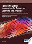 Packaging Digital Information for Enhanced Learning and Analysis  Data Visualization  Spatialization  and Multidimensionality Book