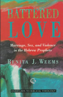 Battered love: marriage, sex, and violence in the Hebrew prophets