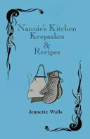 Nannie s Kitchen Keepsakes   Recipes Book