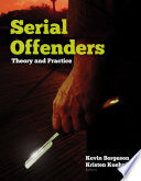 Serial Offenders  Theory and Practice