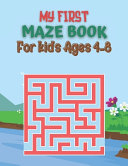 My First Maze Book For Kids Ages 4-8