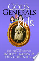 God S Generals For Kids John Alexander Dowie