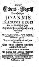 Kurzer Lebens-Begriff des heiligen Johannes Francisci Regis