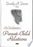 New Developments in Parent child Relations
