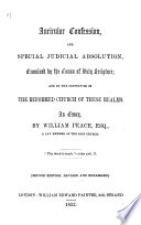 Auricular Confession  and Special Judicial Absolution  examined by the Canon of Holy Scripture  and by the Ordinances of the Reformed Church of these Realms  an essay Book