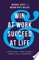 Win at Work and Succeed at Life Book