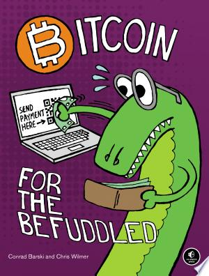 Download Bitcoin for the Befuddled Free Books - Dlebooks.net