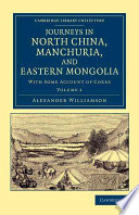 Journeys In North China Manchuria And Eastern Mongolia