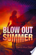 Read Online Blow Out Summer For Free