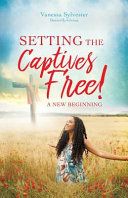 Setting the Captives Free!