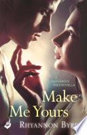 Make Me Yours  A Dangerous Tides Novella 1 5