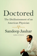 Doctored: The Disillusionment of an American Physician [Pdf/ePub] eBook