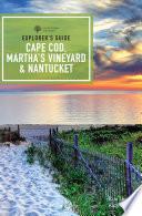 Explorer s Guide Cape Cod  Martha s Vineyard   Nantucket  12th Edition