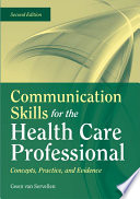 Communication Skills for the Health Care Professional  Concepts  Practice  and Evidence Book