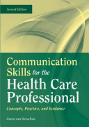 Communication Skills for the Health Care Professional  Concepts  Practice  and Evidence
