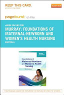 Foundations of Maternal-Newborn and Women's Health Nursing Pageburst on KNO Access Code