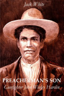 Preacherman s Son  Gunfighter John Wesley Hardin