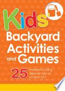 Kids  Backyard Activities and Games Book