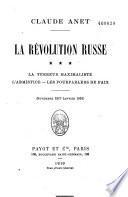 La révolution russe: La paix de Brest-Litovsk, Sous le régime de Lénine, Les ambassades en Finlande, L'agonie, Petrograd, Moscou (Janvier-Juin 1918)