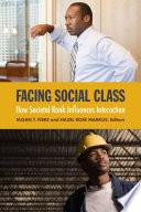 """Facing Social Class: How Societal Rank Influences Interaction"" by Susan T. Fiske, Hazel Rose Markus"
