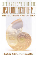 Lifting the Veil on the Lost Continent of Mu, the Motherland of Men [Pdf/ePub] eBook