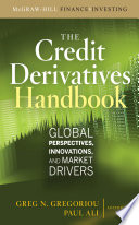 Credit Derivatives Handbook  Global Perspectives  Innovations  and Market Drivers