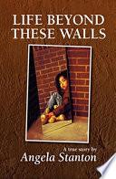 LIFE BEYOND THESE WALLS Book PDF