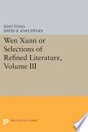 Wen xuan or Selections of Refined Literature  Volume III
