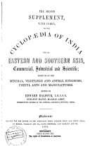 The Second Supplement  with Index  to the Cyclopaedia of India and of Eastern and Southern Asia  Commercial  Industrial and Scientific