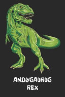 Andysaurus Rex