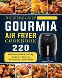 The Step by Step Gourmia Air Fryer Cookbook