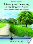"""""""Literacy and Learning in the Content Areas: Enhancing Knowledge in the Disciplines"""" by Sharon Kane"""