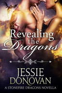 Revealing the Dragons (Stonefire Dragons #2. 5)