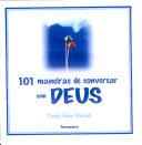 101 Maneiras de Conversar com Deus