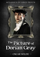 The Picture of Dorian Gray - Classics in Large Print