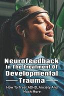 Neurofeedback In The Treatment Of Developmental Trauma Book