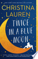 """""""Twice in a Blue Moon"""" by Christina Lauren"""